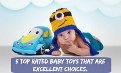 5 Top Rated Baby Toys That Are Excellent Choices
